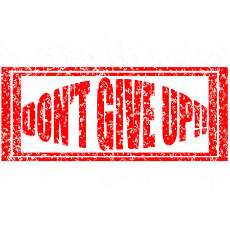 Stamp with text dont give up inside, vector illustration