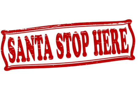 a stem here: Stamp with text Santa stop here inside, vector illustration