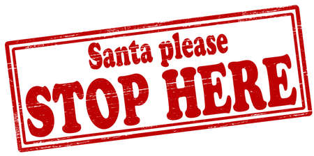 standstill: Stamp with text Santa please stop here inside, vector illustration