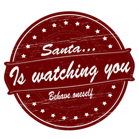 behave: Stamp with text Santa is watching you inside, vector illustration