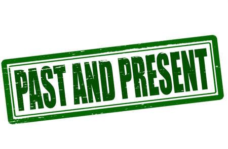 passado: Selo com palavras passado e presente dentro, ilustra��o vetorial Ilustra��o