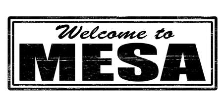 felicitous: Stamp with text welcome to Mesa inside, vector illustration Illustration