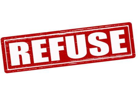 refuse: Stamp with word refuse inside, illustration Illustration