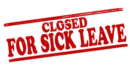 sick leave: Stamp with text closed for sick leave inside illustration