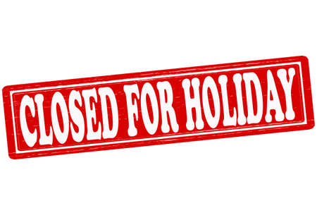 closed: Stamp with text closed for holiday inside