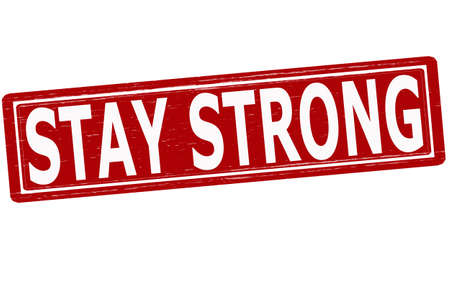 stay: Stamp with text stay strong inside, vector illustration