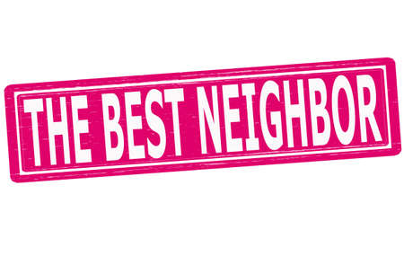 neighbor: Stamp with text the best neighbor inside, vector illustration