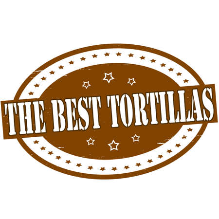 tortillas: Stamp with text the best tortillas inside, vector illustration
