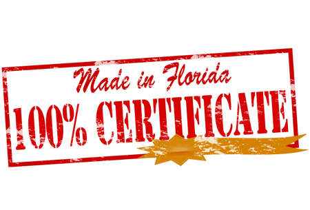 attestation: Rubber stamp with text made in Florida one hundred percent certificate inside, vector illustration