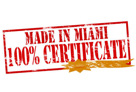 tipsy: Rubber stamp with text made in Miami one hundred percent certificate inside, vector illustration
