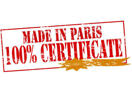 tipsy: Rubber stamp with text made in Paris one hundred percent certificate inside, vector illustration