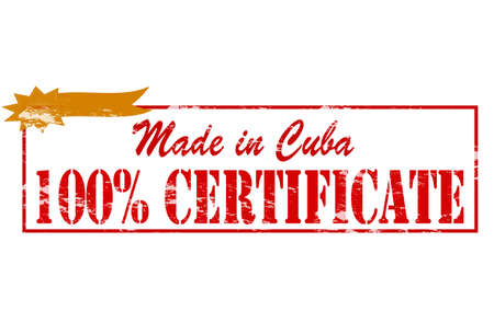 tipsy: Rubber stamp with text made in Cuba one hundred percent certificate inside, vector illustration