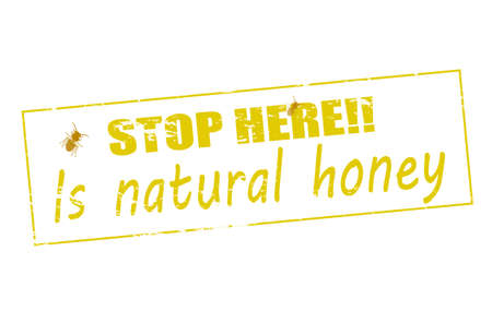 lifelike: Rubber stamp with text stop here is natural honey inside, vector illustration