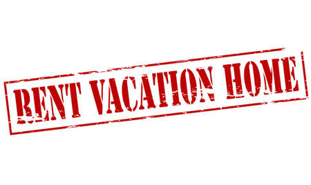 vacation home: Rubber stamp with text rent vacation home inside, vector illustration