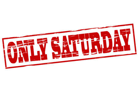 saturday: Rubber stamp with text only Saturday inside, vector illustration Illustration