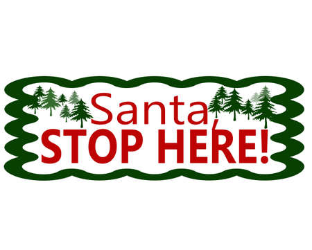 hither: Rubber stamps with text Santa stop here inside, vector illustration Illustration
