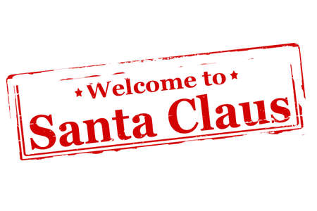 seasonable: Rubber stamps with text welcome to Santa Claus inside, vector illustration