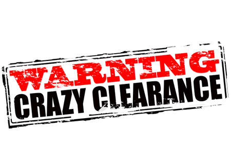Rubber stamp with text warning crazy clearance inside, vector illustration