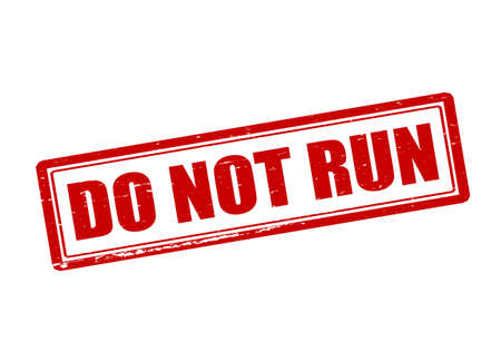 Rubber stamp with text do not run inside, vector illustration