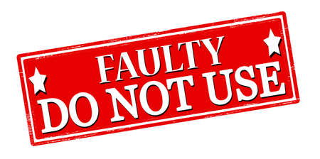 stead: Rubber stamp with text faulty do not use inside, vector illustration