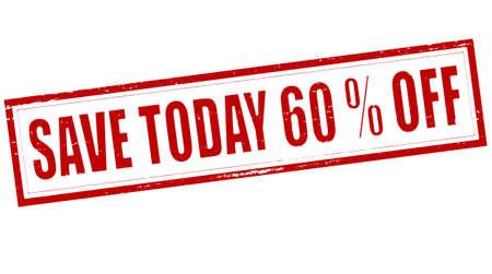 superviser: Stamp avec le texte sauver aujourd'hui de soixante pour cent de r�duction � l'int�rieur, illustration vectorielle Illustration