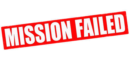 failed: Stamp with text mission failed inside, vector illustration