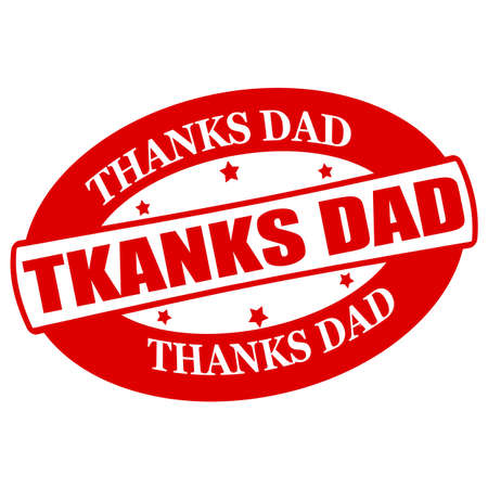 acknowledgment: Stamp with text thanks dad inside, vector illustration