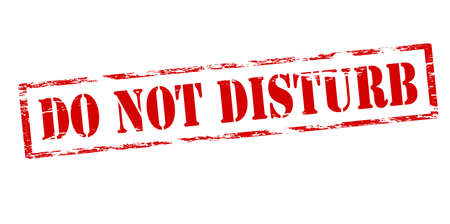 intrude: Rubber stamp with text do not disturb inside illustration