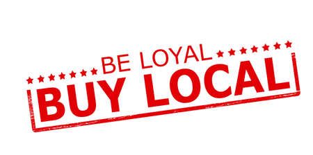 Rubber stamp with text be loyal buy local inside, vector illustration