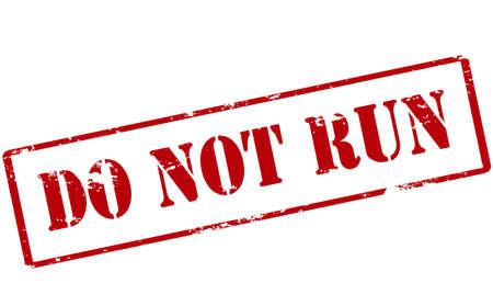 no correr: Sello de goma con el texto no se ejecutan en el interior, ilustración vectorial Vectores