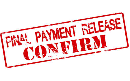 confirm: Rubber stamp with text final payment release confirm inside, vector illustration