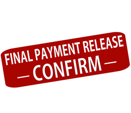 affirm: Rubber stamp with text final payment release confirm inside, vector illustration