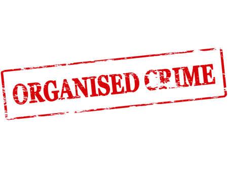 delito: Sello de goma con el crimen organizado texto dentro, ilustraci�n vectorial