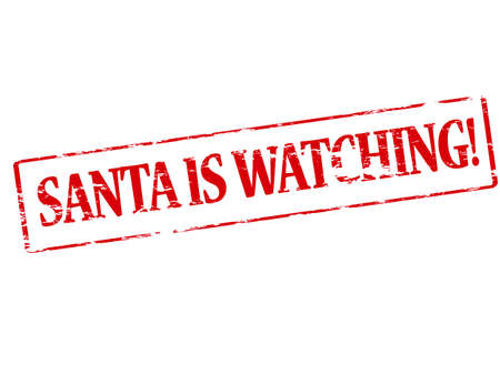 observations: Rubber stamp with text Santa is watching inside, vector illustration Illustration