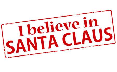 Rubber stamp with text i belive in Santa Claus inside, vector illustration Illustration