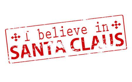 belive: Rubber stamp with text i belive in Santa Claus inside, vector illustration Illustration