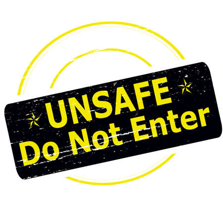unsafe: Rubber stamp with text unsafe do not enter inside, vector illustration Illustration