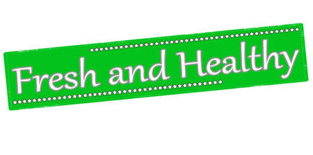 healthful: Rubber stamp with text fresh and healthy inside, vector illustration