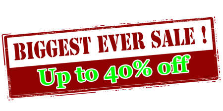 ever: Rubber stamp with text biggest ever sale up to fourty percent off inside, vector illustration`
