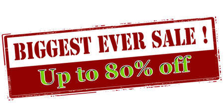 ever: Rubber stamp with text biggest ever sale up to eighty percent off inside, vector illustration` Illustration