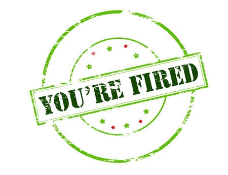 you are fired: Rubber stamp with text you are fired inside, vector illustration Illustration