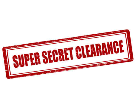 clearing: Rubber stamp with text super secret clearance inside, illustration