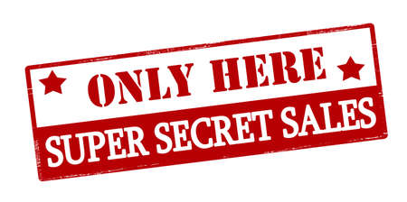 hither: Rubber stamp with text only here super secret sales inside, vector illustration