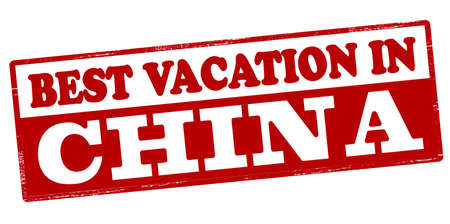 holidays vacancy: Rubber stamp with text best vacation in China inside, vector illustration Illustration