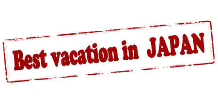 vacancies: Rubber stamp with text best vacation in Japan inside, vector illustration Illustration