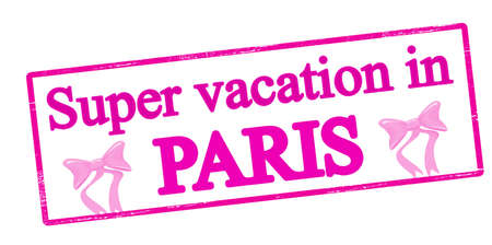 holidays vacancy: Rubber stamp with text super vaction in Paris inside, vector illustration