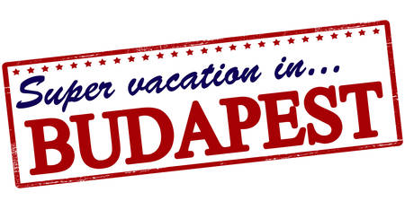 holidays vacancy: Rubber stamp with text super vacation in Budapest inside, vector illustration
