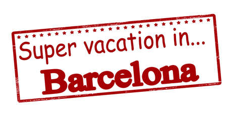 holidays vacancy: Rubber stamp with text super vacation in Barcelona inside, vector illustration
