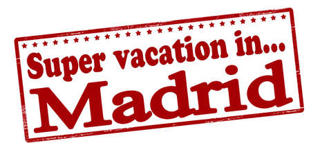 vacancies: Rubber stamp with text super vacation in Madrid inside, vector illustration