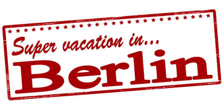 vacancies: Rubber stamp with text super vacation in Berlin inside, vector illustration